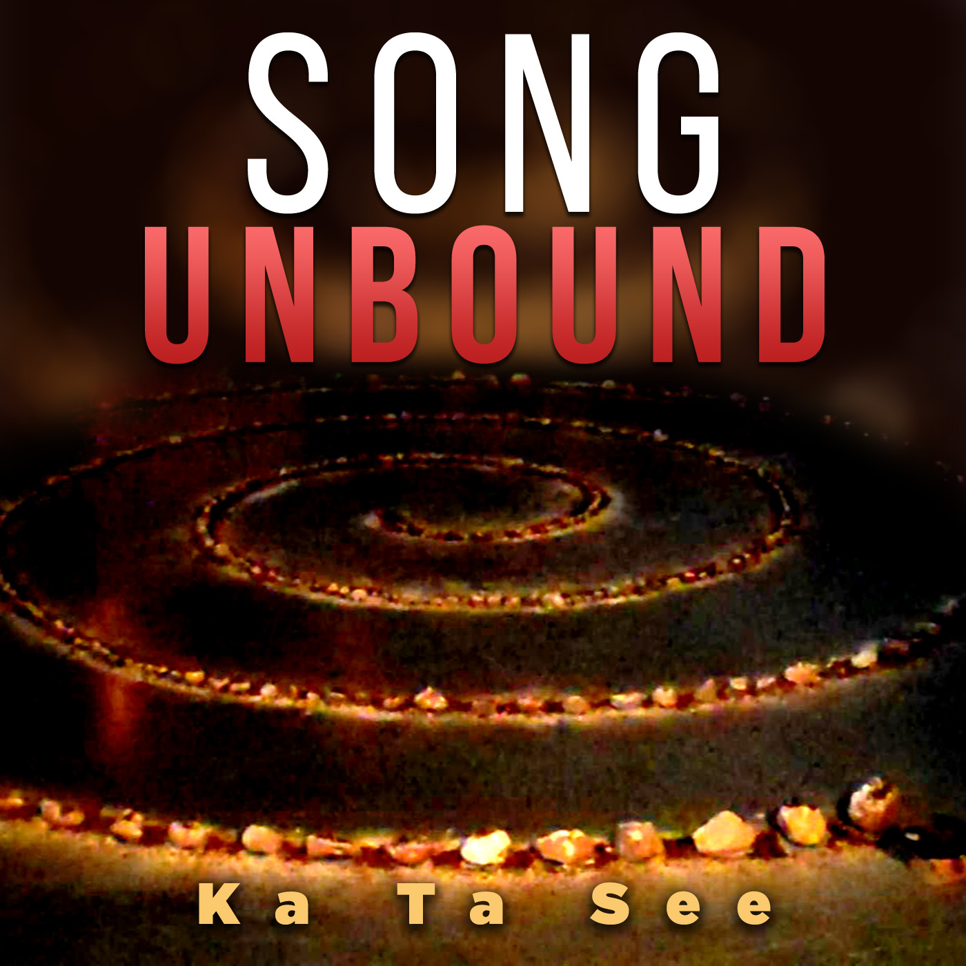 Song Unbound - Uncovering The Mysteries and Magic Of Who You Are